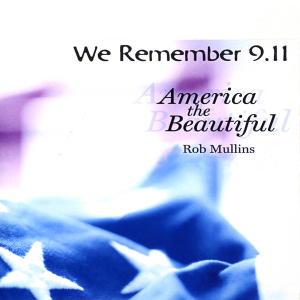 9 11 Music CD by Rob Mullins on the nine year anniversary