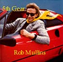 Rob Mullins 5th Gear