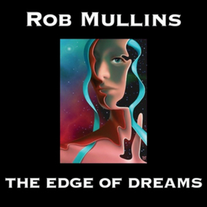 Album The Edge Of Dreams (solo piano) by Rob Mullins