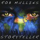 Rob Mullins Storyteller album also includes Scarborough Fair
